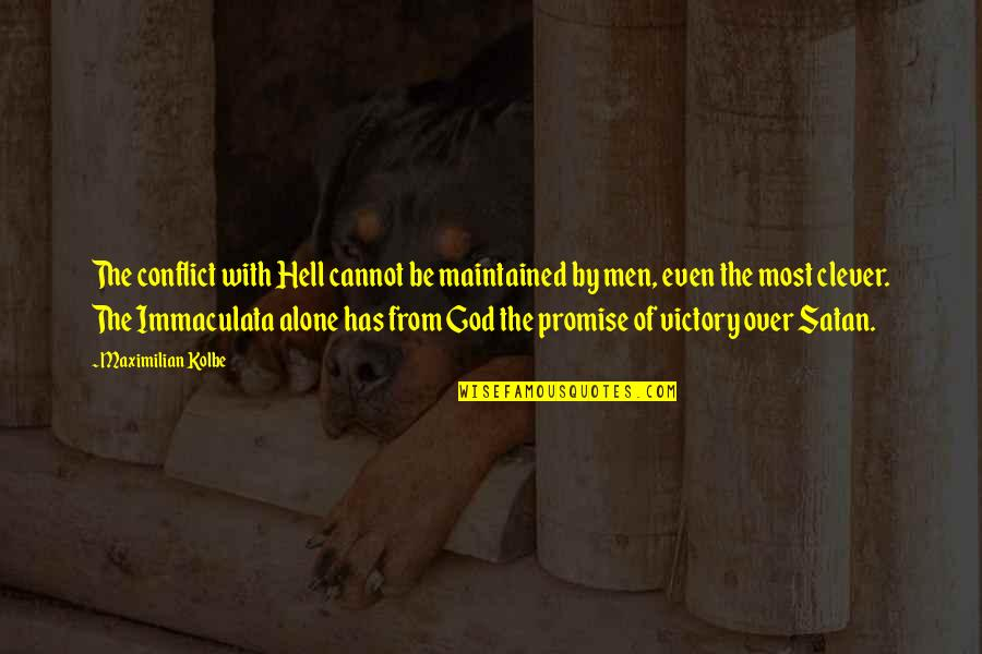 Promise Of God Quotes By Maximilian Kolbe: The conflict with Hell cannot be maintained by