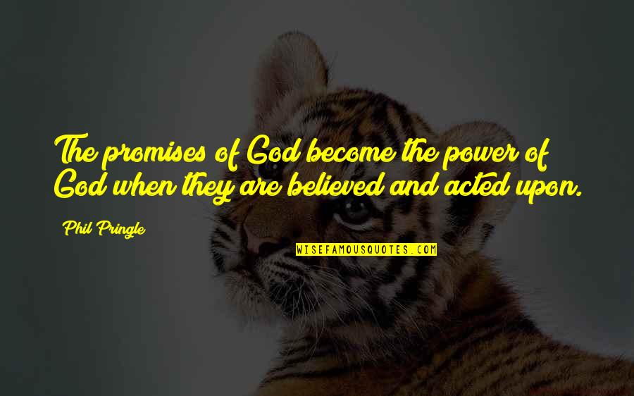 Promise Of God Quotes By Phil Pringle: The promises of God become the power of