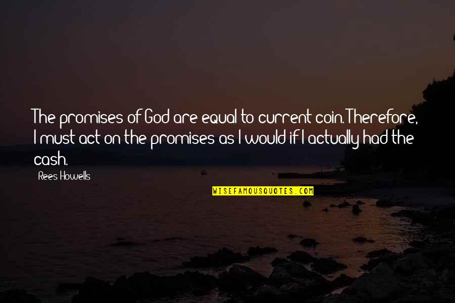 Promise Of God Quotes By Rees Howells: The promises of God are equal to current
