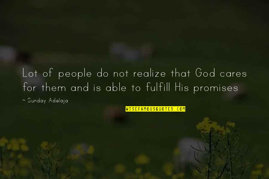Promise Of God Quotes By Sunday Adelaja: Lot of people do not realize that God