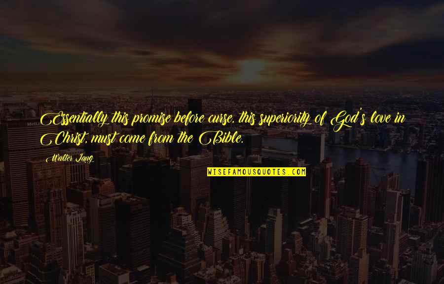 Promise Of God Quotes By Walter Lang: Essentially this promise before curse, this superiority of