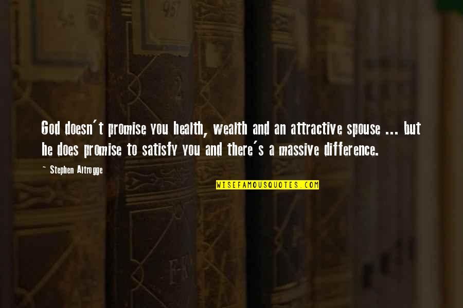 Promise To You Quotes By Stephen Altrogge: God doesn't promise you health, wealth and an