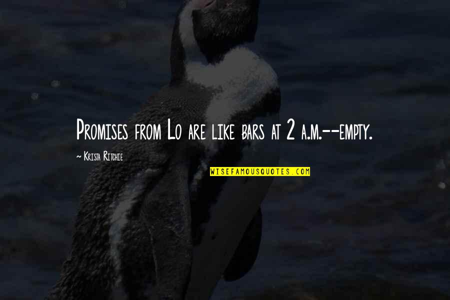 Promises And Friends Quotes By Krista Ritchie: Promises from Lo are like bars at 2