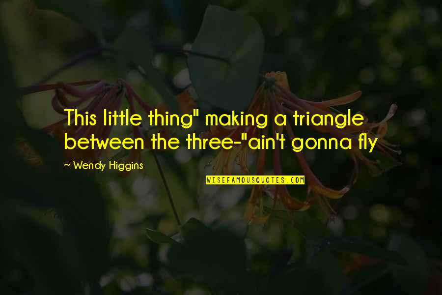 "Promises And Friends Quotes By Wendy Higgins: This little thing"" making a triangle between the"