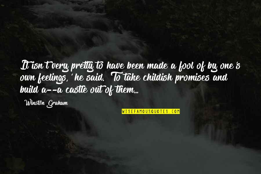 Promises Made Promises Broken Quotes By Winston Graham: It isn't very pretty to have been made