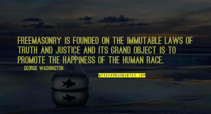 Promote Happiness Quotes By George Washington: Freemasonry is founded on the immutable laws of