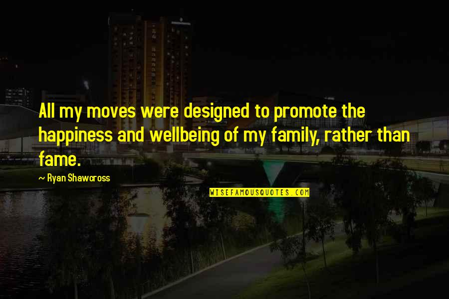 Promote Happiness Quotes By Ryan Shawcross: All my moves were designed to promote the