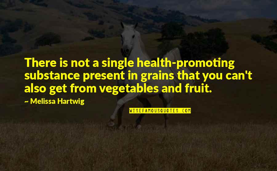 Promoting Health Quotes By Melissa Hartwig: There is not a single health-promoting substance present