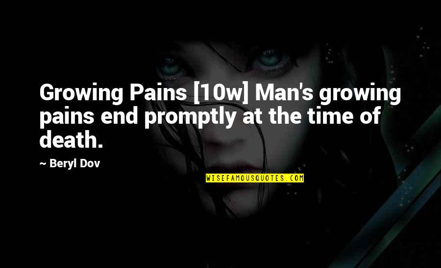 Promptly Quotes By Beryl Dov: Growing Pains [10w] Man's growing pains end promptly