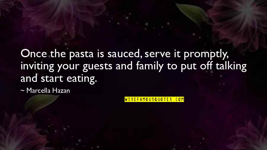 Promptly Quotes By Marcella Hazan: Once the pasta is sauced, serve it promptly,