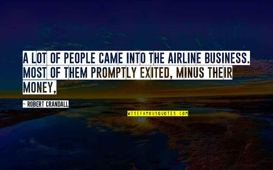 Promptly Quotes By Robert Crandall: A lot of people came into the airline