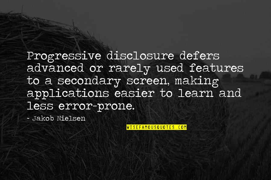 Prone Quotes By Jakob Nielsen: Progressive disclosure defers advanced or rarely used features
