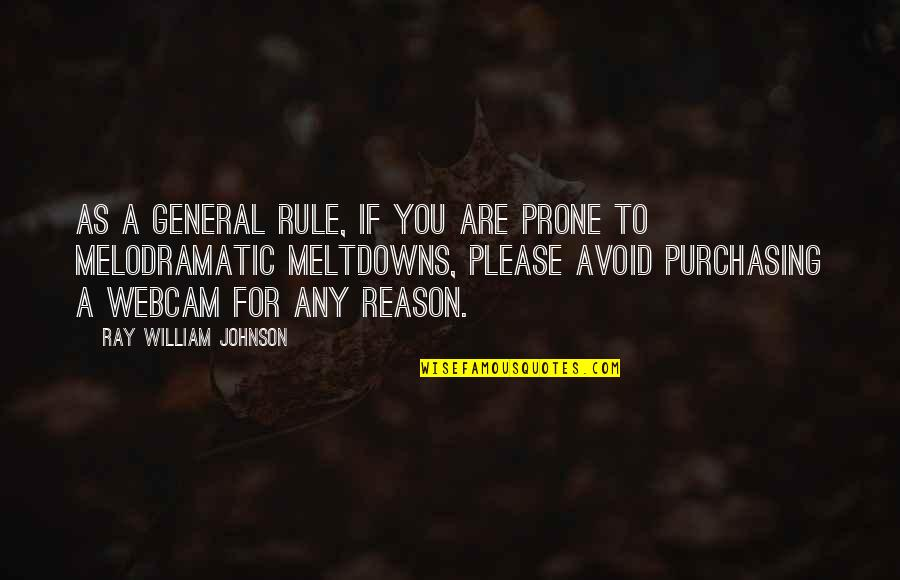 Prone Quotes By Ray William Johnson: As a general rule, if you are prone
