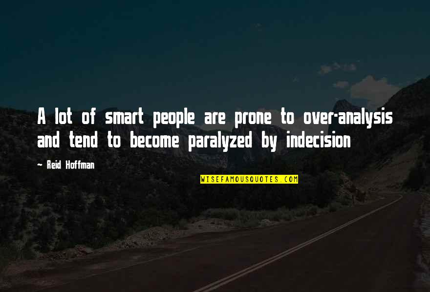 Prone Quotes By Reid Hoffman: A lot of smart people are prone to