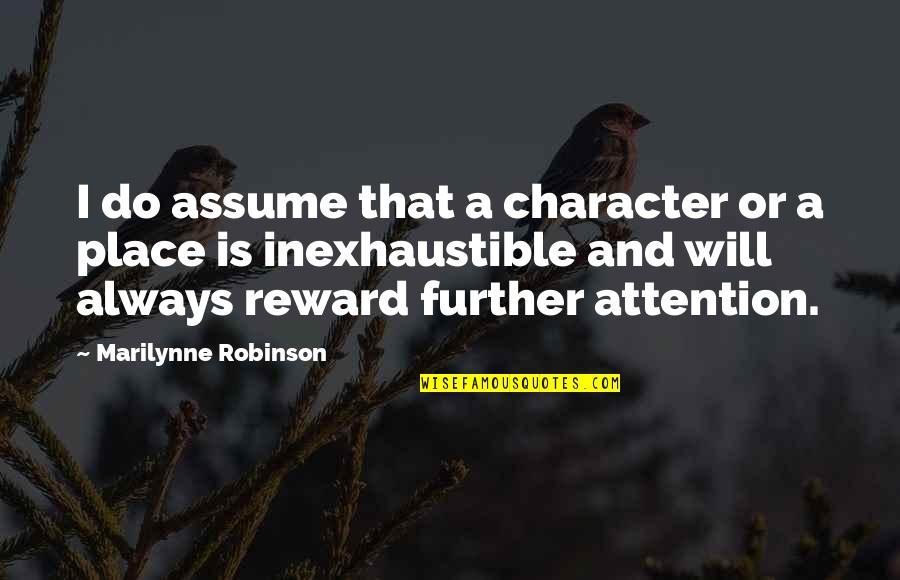 Propecia Quotes By Marilynne Robinson: I do assume that a character or a