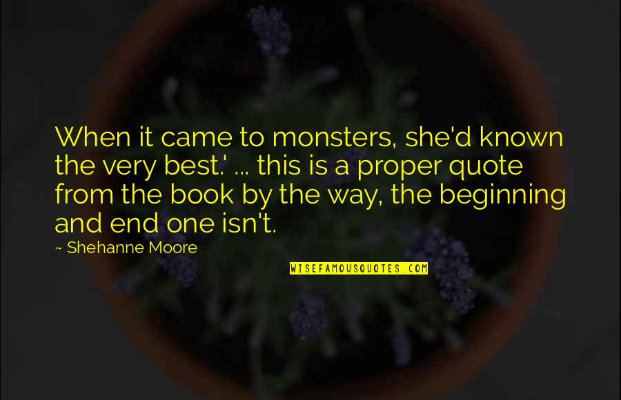 Proper Lady Quotes By Shehanne Moore: When it came to monsters, she'd known the