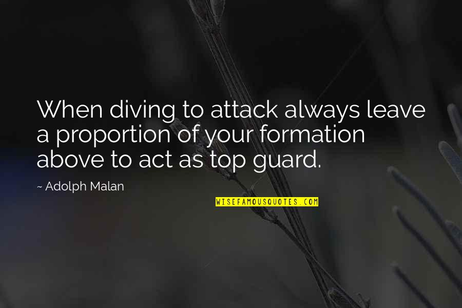 Proportion'd Quotes By Adolph Malan: When diving to attack always leave a proportion