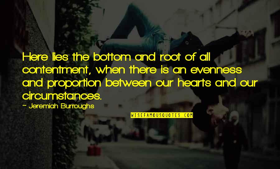 Proportion'd Quotes By Jeremiah Burroughs: Here lies the bottom and root of all
