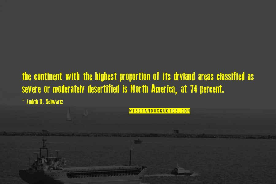 Proportion'd Quotes By Judith D. Schwartz: the continent with the highest proportion of its