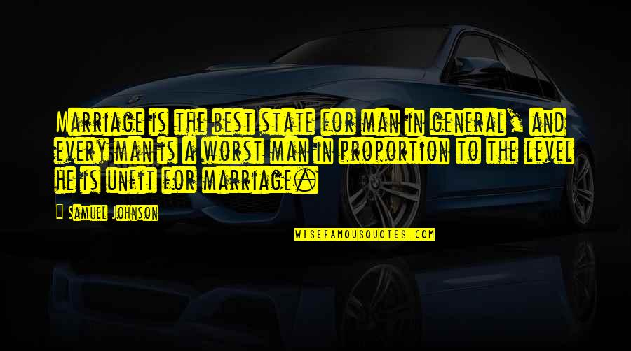 Proportion'd Quotes By Samuel Johnson: Marriage is the best state for man in