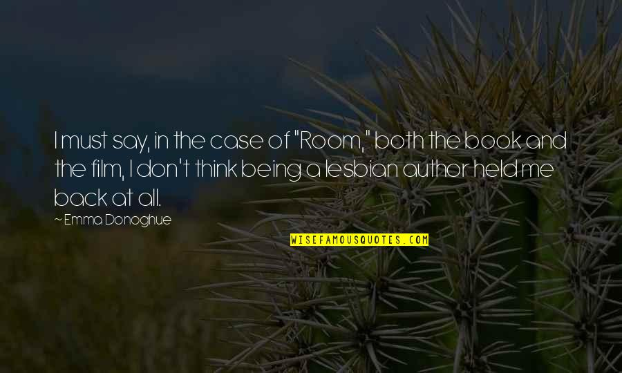 """Propterea Quotes By Emma Donoghue: I must say, in the case of """"Room,"""""""
