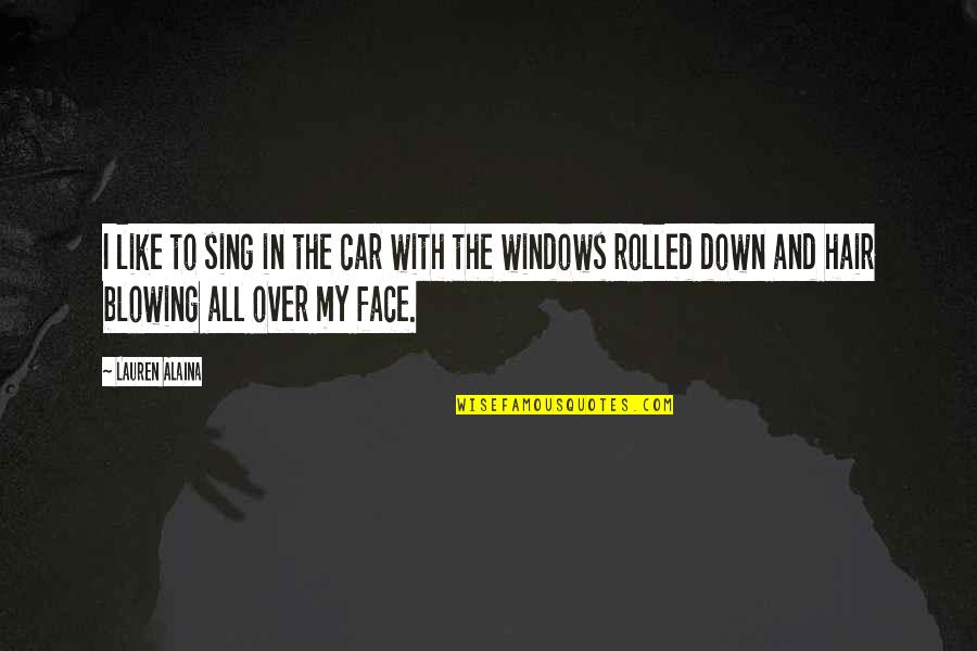 Propterea Quotes By Lauren Alaina: I like to sing in the car with