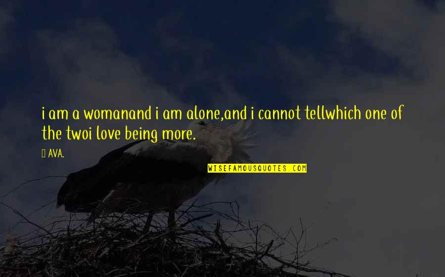 Prose And Poetry Quotes By AVA.: i am a womanand i am alone,and i