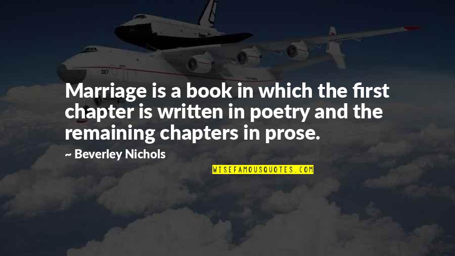 Prose And Poetry Quotes By Beverley Nichols: Marriage is a book in which the first