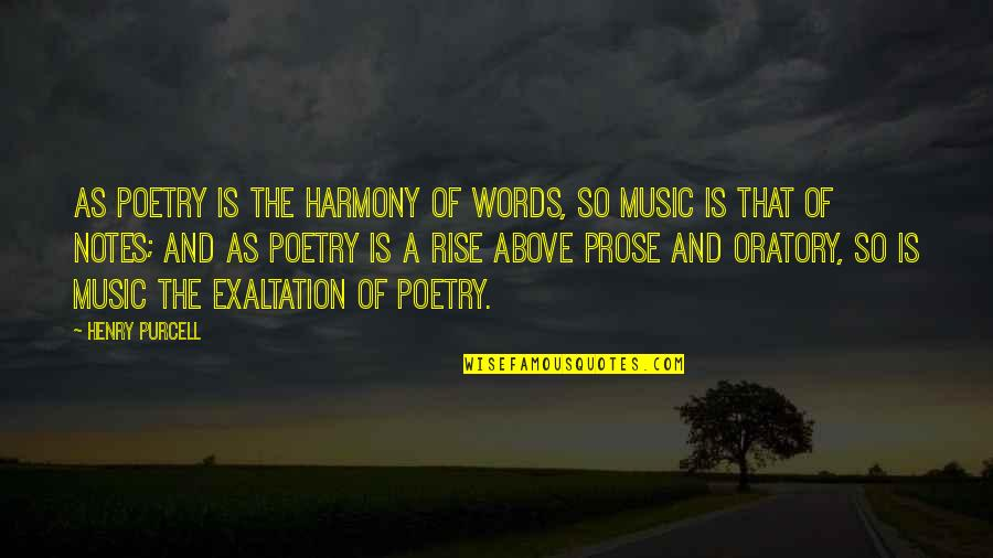 Prose And Poetry Quotes By Henry Purcell: As poetry is the harmony of words, so