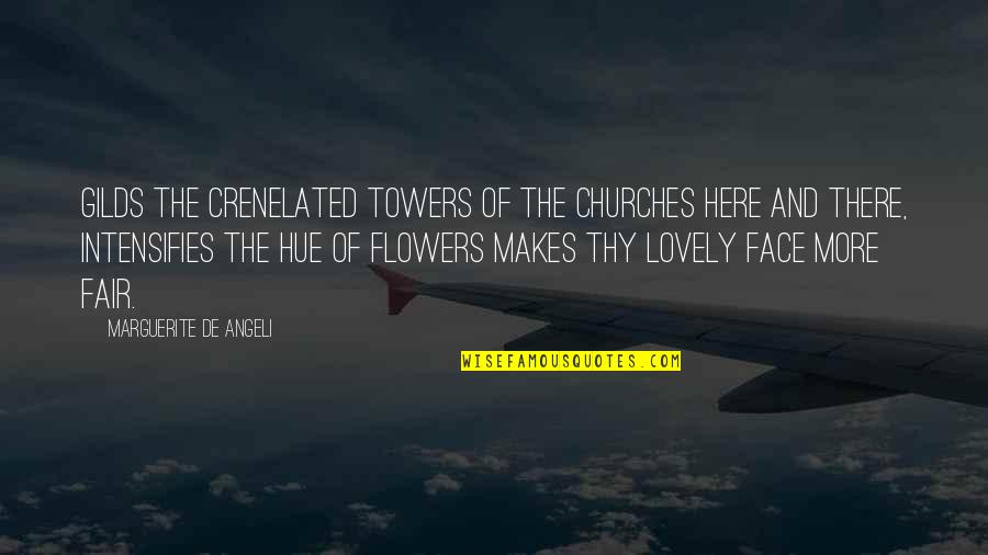 Prose And Poetry Quotes By Marguerite De Angeli: Gilds the crenelated towers of the churches here