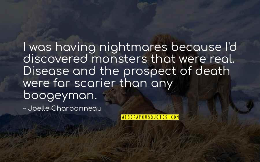 Prospect Quotes By Joelle Charbonneau: I was having nightmares because I'd discovered monsters