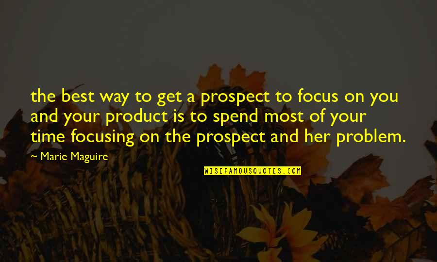 Prospect Quotes By Marie Maguire: the best way to get a prospect to