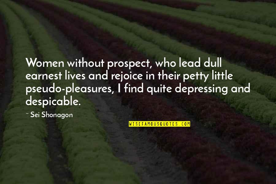 Prospect Quotes By Sei Shonagon: Women without prospect, who lead dull earnest lives
