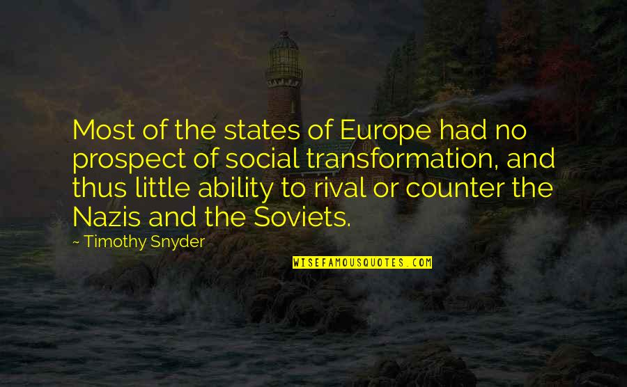Prospect Quotes By Timothy Snyder: Most of the states of Europe had no
