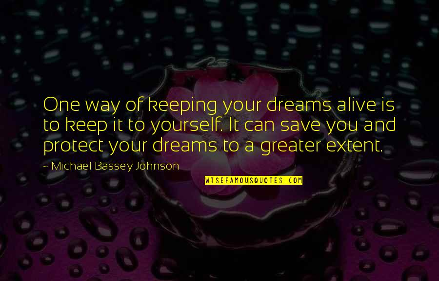 Prospects Quotes By Michael Bassey Johnson: One way of keeping your dreams alive is