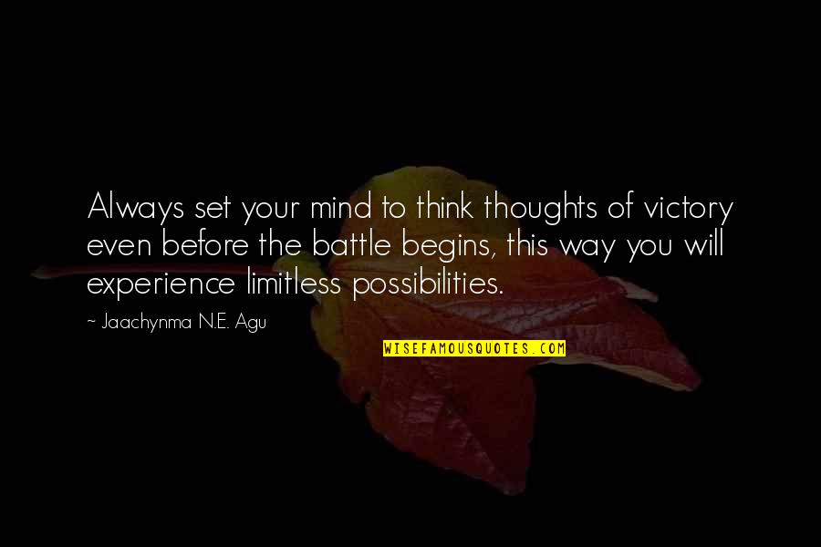 Prosperity In Business Quotes By Jaachynma N.E. Agu: Always set your mind to think thoughts of