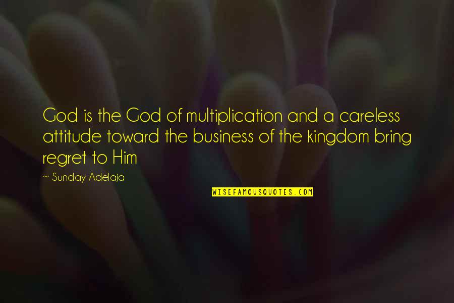 Prosperity In Business Quotes By Sunday Adelaja: God is the God of multiplication and a
