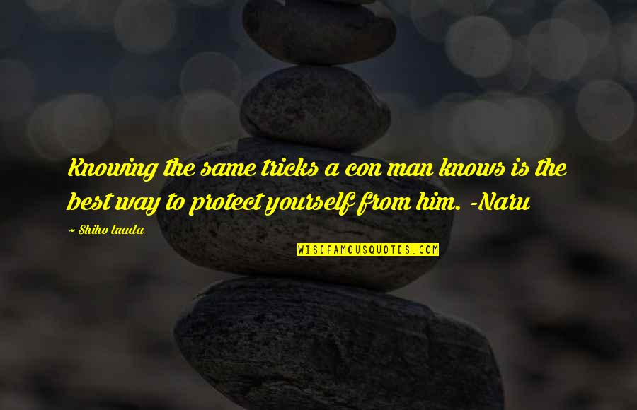 Protect Him Quotes By Shiho Inada: Knowing the same tricks a con man knows