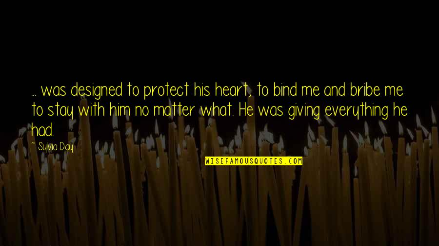 Protect Him Quotes By Sylvia Day: ... was designed to protect his heart, to