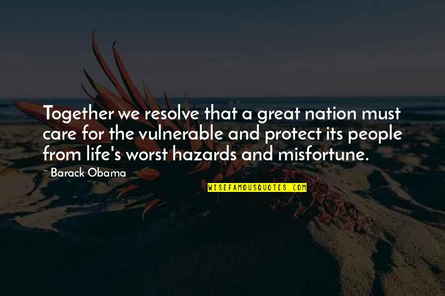 Protect The Vulnerable Quotes By Barack Obama: Together we resolve that a great nation must