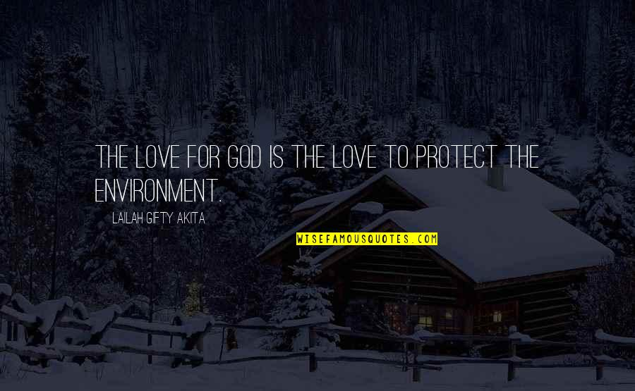 Protection Quotes By Lailah Gifty Akita: The love for God is the love to