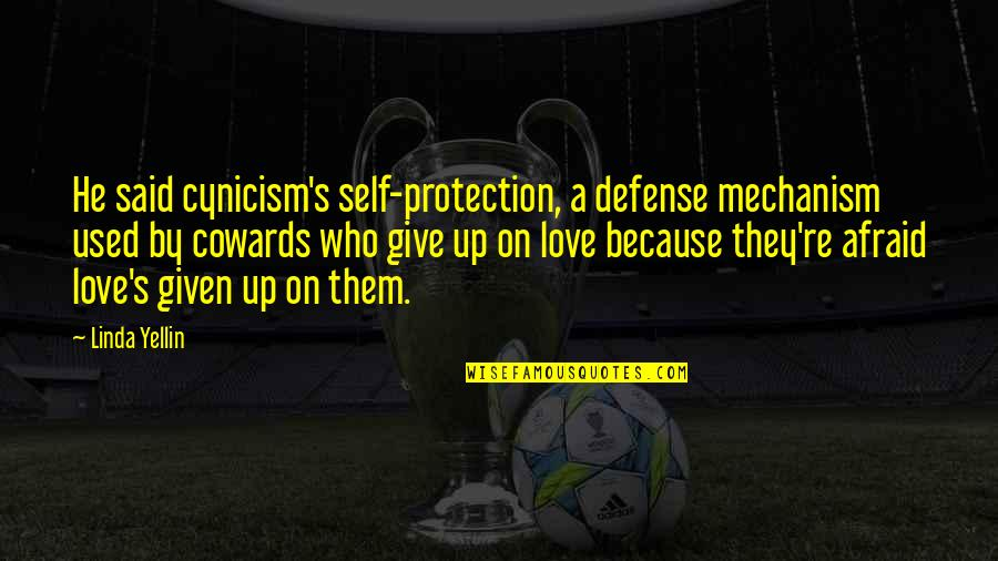 Protection Quotes By Linda Yellin: He said cynicism's self-protection, a defense mechanism used