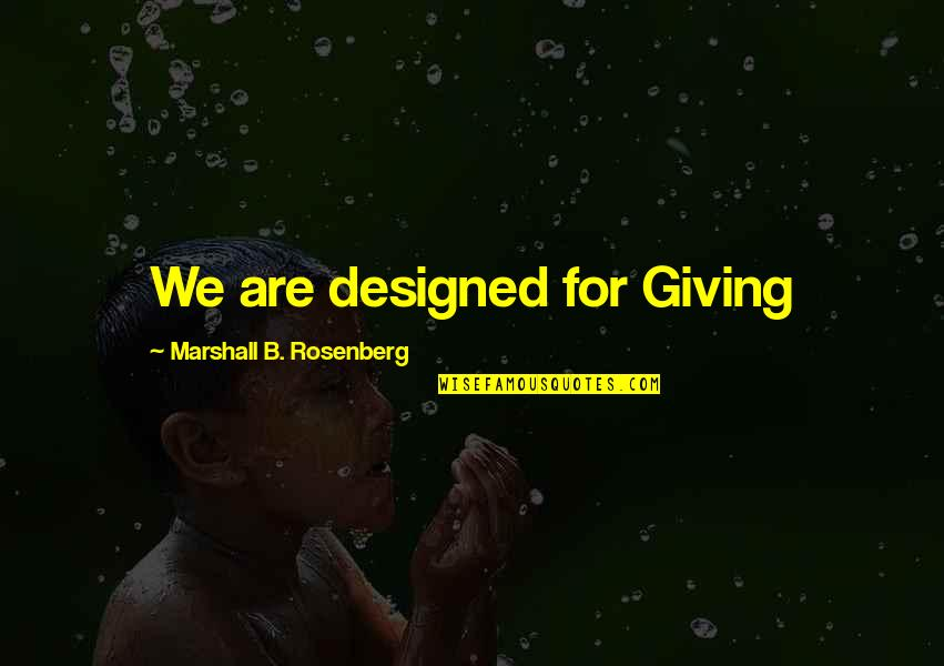 Protection Quotes By Marshall B. Rosenberg: We are designed for Giving
