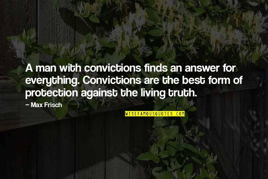 Protection Quotes By Max Frisch: A man with convictions finds an answer for