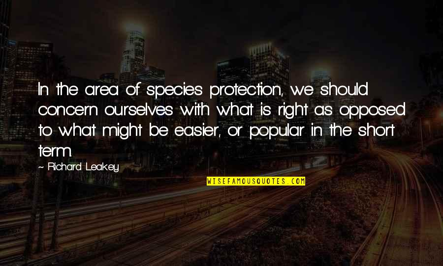 Protection Quotes By Richard Leakey: In the area of species protection, we should