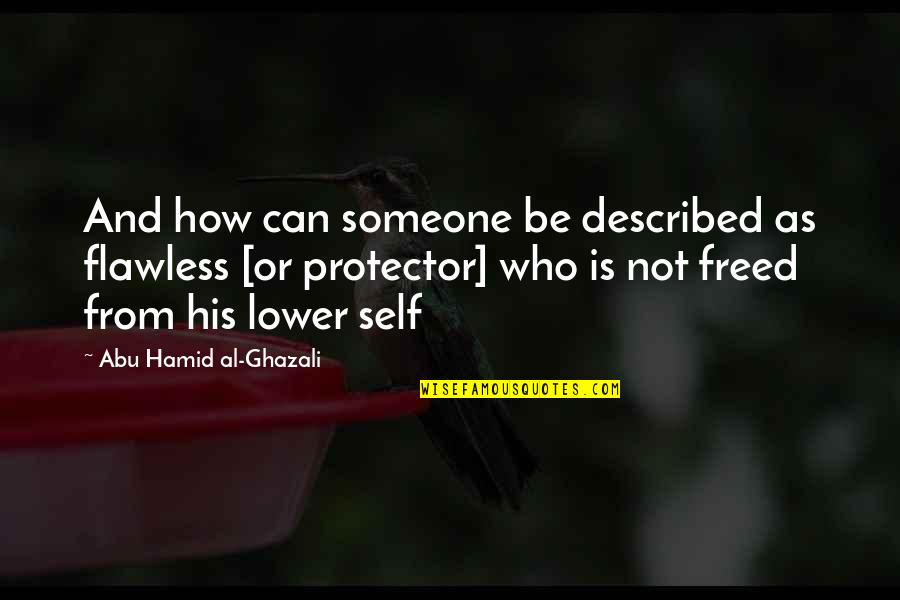 Protector Quotes By Abu Hamid Al-Ghazali: And how can someone be described as flawless