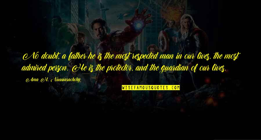 Protector Quotes By Ama H. Vanniarachchy: No doubt, a father he is the most