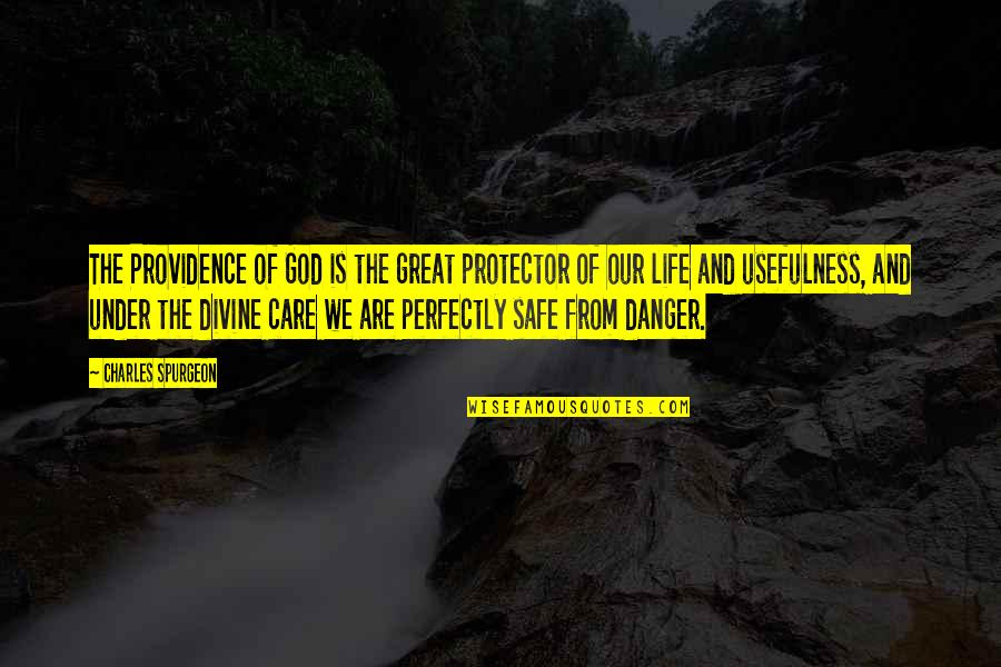 Protector Quotes By Charles Spurgeon: The Providence of God is the great protector