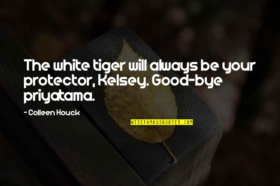 Protector Quotes By Colleen Houck: The white tiger will always be your protector,