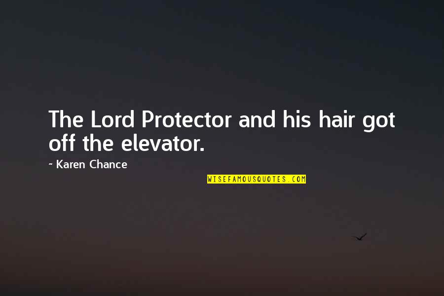 Protector Quotes By Karen Chance: The Lord Protector and his hair got off